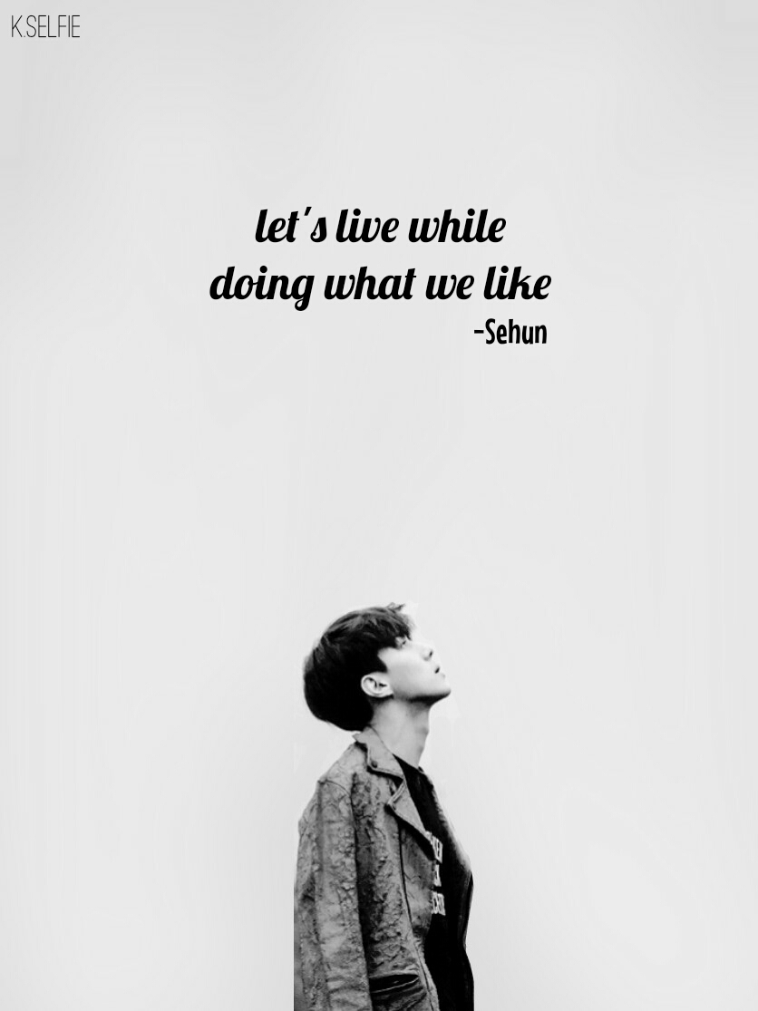sehun quote my edit quotesandsayings quotes kpop sehu
